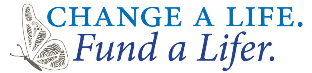 Change a Life, Fund a Lifer